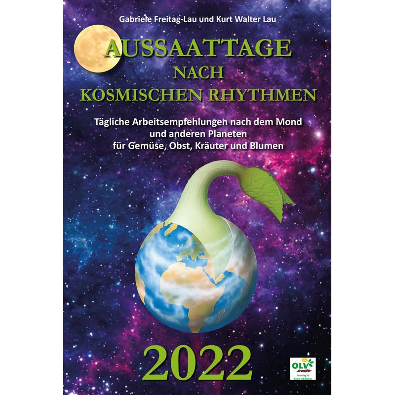 Aussaattage nach kosmischen Rhythmen 2022 - Gabriele Freitag-Lau und Kurt Walter Lau